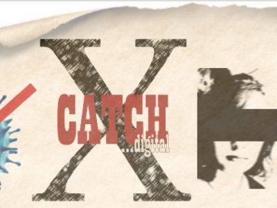 Catch X …digital